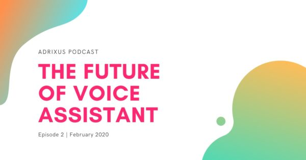 EP2. The Future of Voice Assistant