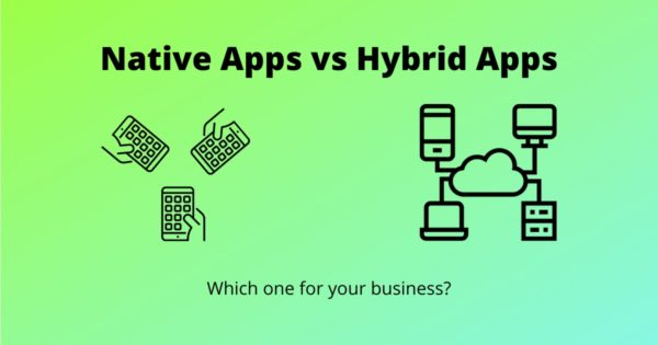 Native vs. Hybrid Applications : Which one is the best for you?