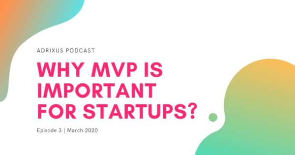 EP3. Why MVP is Important For Startups?