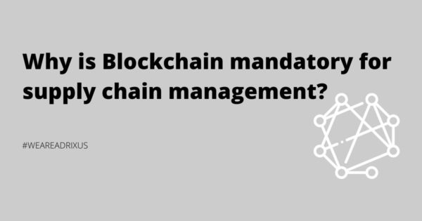 Why is Blockchain mandatory for supply chain management?