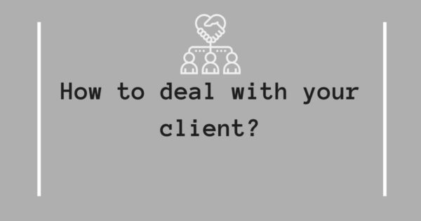 8 Tips to Deal with Your Client