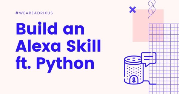 How to build an Alexa Skill ft. Python
