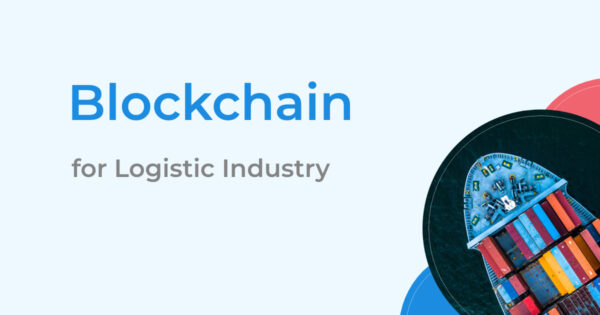 Blockchain for Logistic Industry