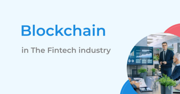 Blockchain in The Fintech industry