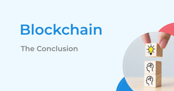 Blockchain: The Conclusion