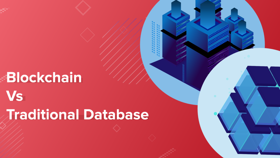 Blockchain vs Traditional Database