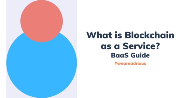 What is Blockchain as a Service? | BaaS Guide