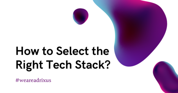 How to Select the Right Tech Stack for Your Next Digital Product Development